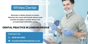 Best Dentist Near London Bridge