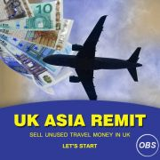 Lets start sell unused travel money in UK with uk asia remit