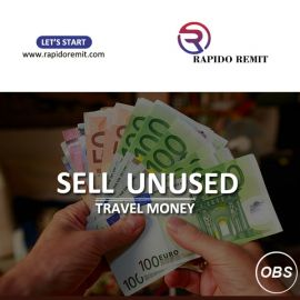 Lets Start Today Sell your Unused Travel Money in UK with Rapido Remit in UK