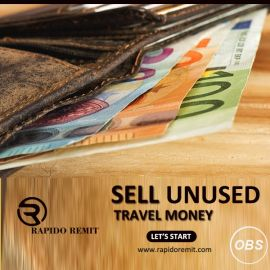 Now Sell your unused Travel Money in uk with rapido remit