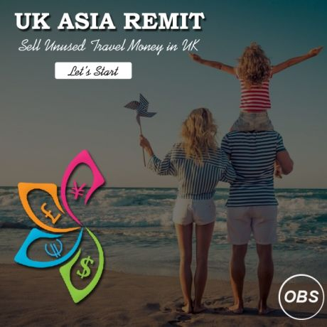 Sell Today in UK your Unused travel Money with Uk Asia Remit