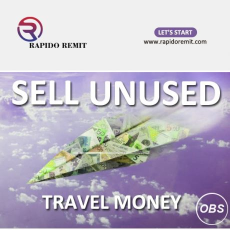 Sell your unused travel money in uk with rapido remit best exchange rates