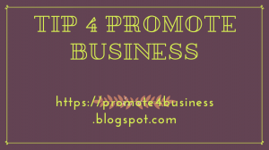 Tip 4 promote your business